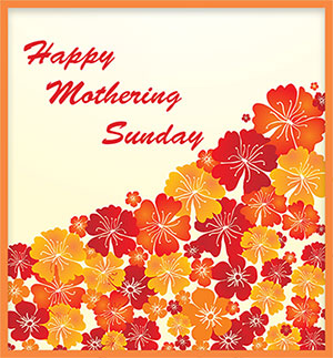 Happy Mothering Sunday